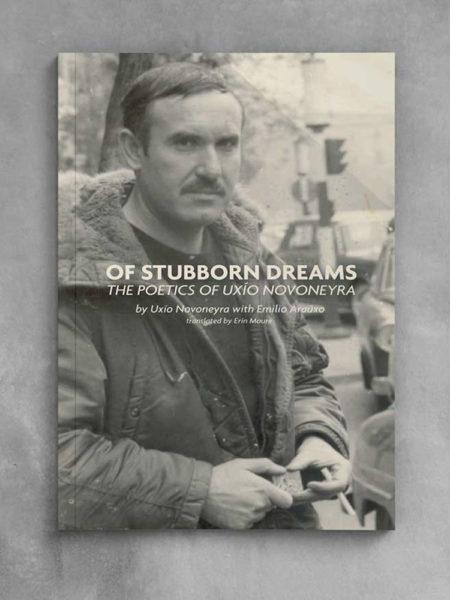 Of Stubborn Dreams: The Poetics of Uxío Novoneyra