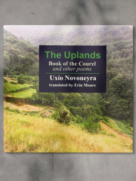 The Uplands. Book of the Courel and Other Poems